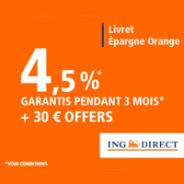 ING DIRECT : Livret d'épargne à 4,5 % garantis pendant 3 mois jusqu'à 120 000 euros de dépôt + 30 euros offerts