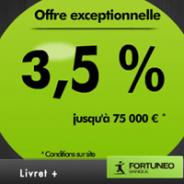 FORTUNEO : 3,5% pendant 6 mois et jusqu'à 75000 euros de dépôts