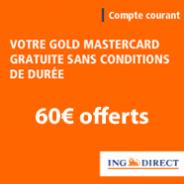 ING DIRECT : Prime de 60 euros pour l'ouverture d'un compte courant avec la carte Gold MasterCard gratuite