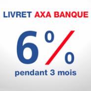 AXA BANQUE : Le taux du livret grimpe à 6% pendant 3 mois jusqu'à 100000 euros