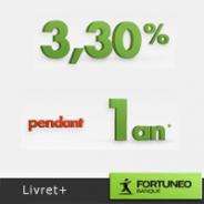 FORTUNEO : 3,3% pendant 1 an sur le Livret+