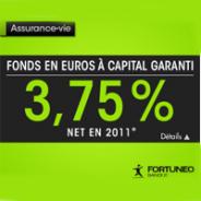 FORTUNEO : Assurance-Vie Fonds en euros à capital garanti 3,75% en 2011