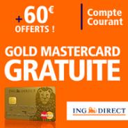 ING DIRECT : La Gold MasterCard + 60 euros offerts à l'ouverture d'un compte de dépôt