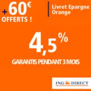 ING DIRECT : Livret Epargne Orange à 4,5% garantis pendant 3 mois + 60 euros offerts