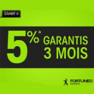 FORTUNEO : Livret+ à 5% garantis pendant 3 mois jusqu'à 75000 euros de dépôt