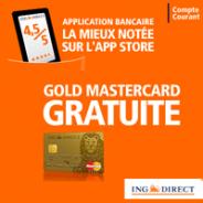 ING DIRECT : Votre Gold MasterCard gratuite et aucun frais sur les opérations courantes