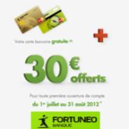 FORTUNEO : 30 euros offerts + le compte courant sans frais + la carte bancaire gratuite !