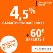 Un livret épargne boosté à 4,5% pendant 3 mois et 60 euros offerts chez ING Direct !