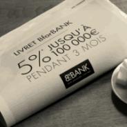5% sur 3 mois jusqu'à 100000 euros pour toute première ouverture d'un Livret BforBank