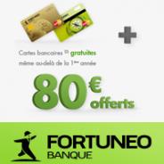 Compte bancaire Fortuneo avec MasterCard classique ou Gold MasterCard gratuite + 80 € offerts !
