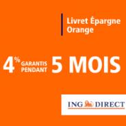 4% garantis pendant 5 mois pour le Livret Epargne Orange ING DIRECT