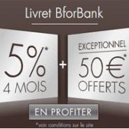 Meilleure offre Livret Epargne : 5% garantis pendant 4 mois et une prime de 50 euros par BforBANK