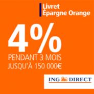 4% garantis pendant 3 mois pour une 1ère ouverture de Livret Epargne Orange ING DIRECT