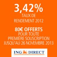 Pour toute 1ère souscription au contrat d'Assurance Vie ING Direct : 80 € offerts