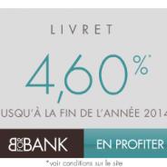 4,60% jusqu'à la fin de l'année 2014 jusqu'à 100 000 € pour une première ouverture d'un livret BforBank