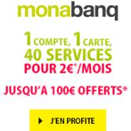 monabanq. c'est : 1 compte + 1 carte + 40 services pour 2€ par mois et 100€ offerts !